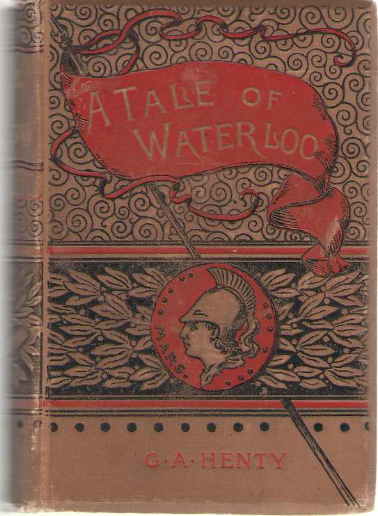 A Tale Of Waterloo One of the 28th, Henty, G. A.