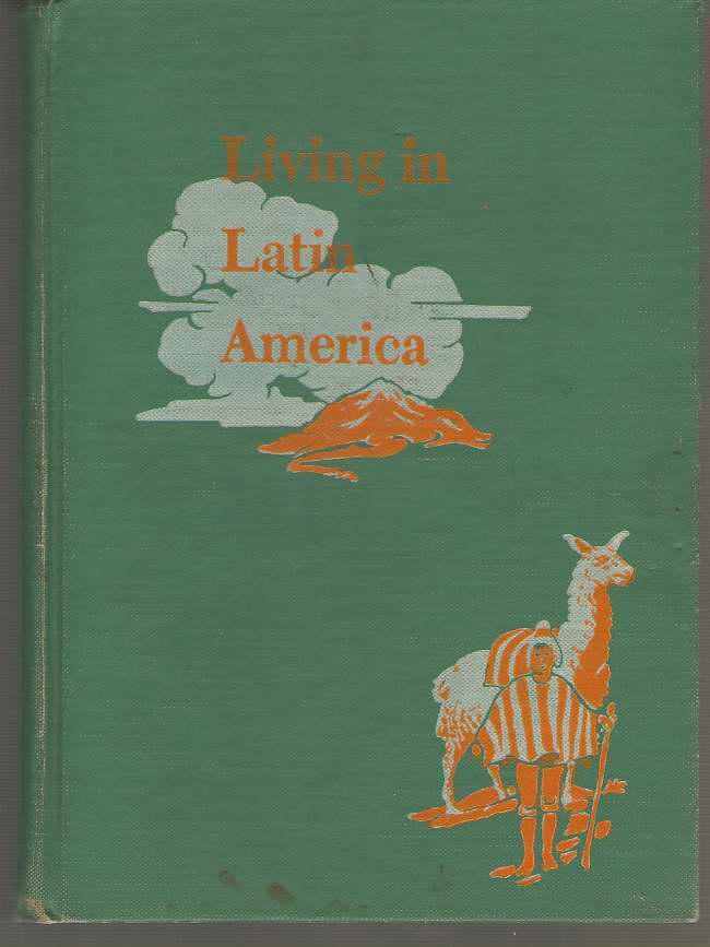 Living In Latin America, Powers, Leversia L. and Bowen, Genevieve; Wonsetler, John C. (Illustrator)
