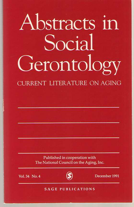 Abstracts in Social Gerontology, Vol. 34, No. 4, Dec. 1991, National Council On The Aging