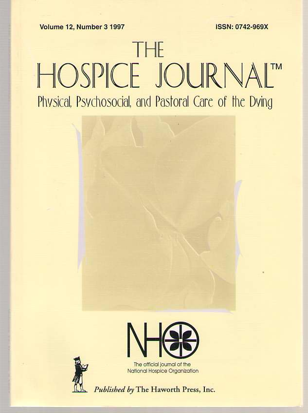 The Hospice Journal  Physical, Psychosocial, and Pastoral Care of the Dying, Volume 12, No. 3 1997
