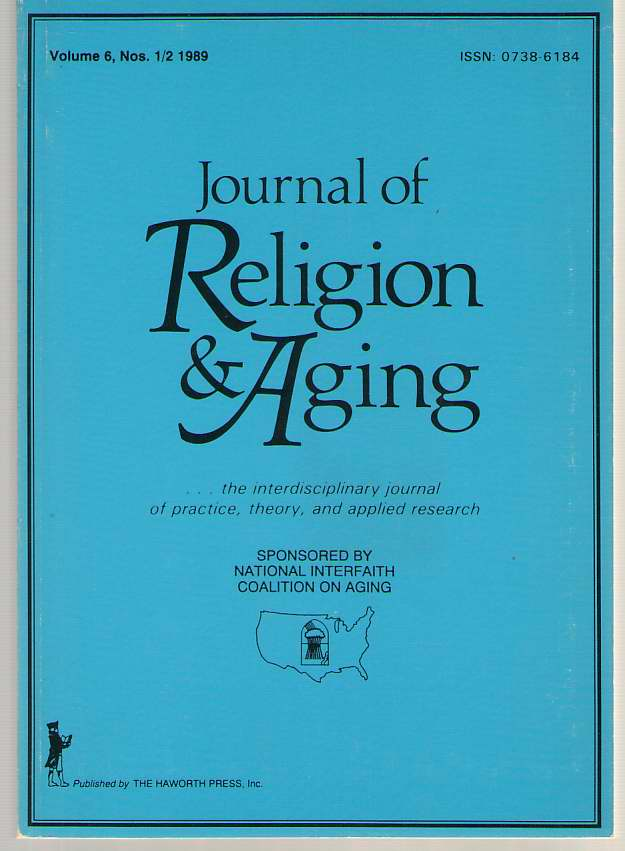 Journal Of Religion & Aging: The Interdisciplinary Journal Of Practice, Theory, And Applied Research Volume 6, No. 1/2 1989, Clements, William M. (editor)