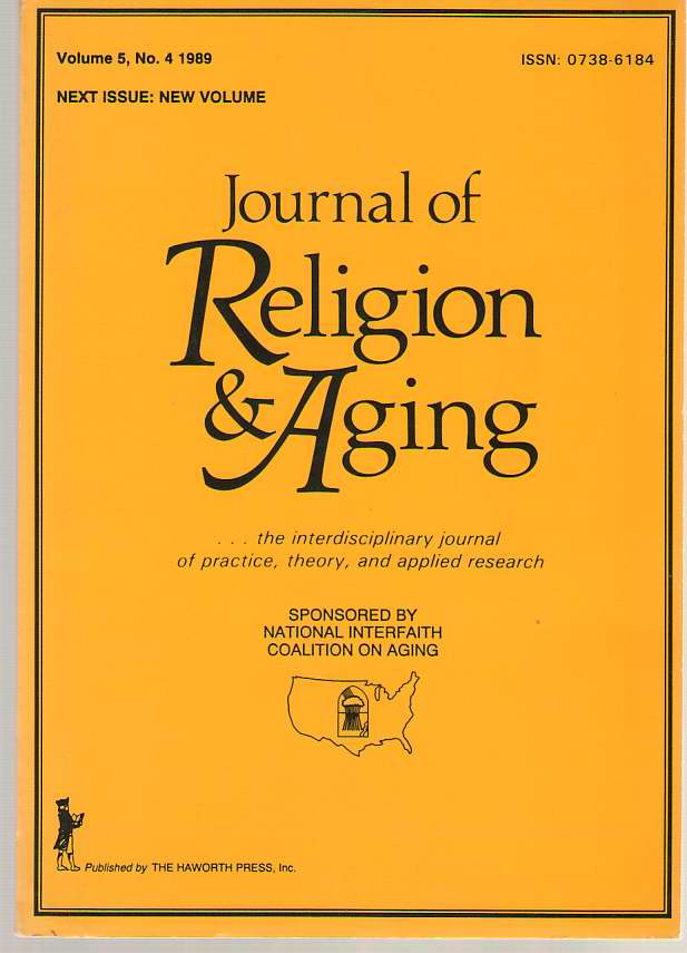 Journal Of Religion & Aging: The Interdisciplinary Journal Of Practice, Theory, And Applied Research Volume 5, No. 4 1989, Clements, William M. (editor)
