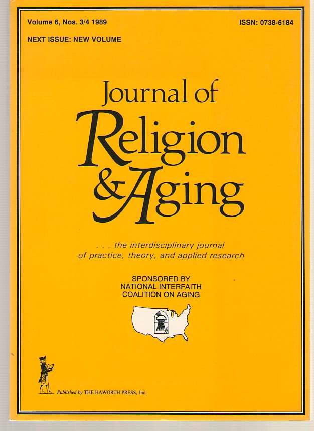 Journal Of Religion & Aging: The Interdisciplinary Journal Of Practice, Theory, And Applied Research Volume 6, No. 3/4 1989, Clements, William M. (editor)