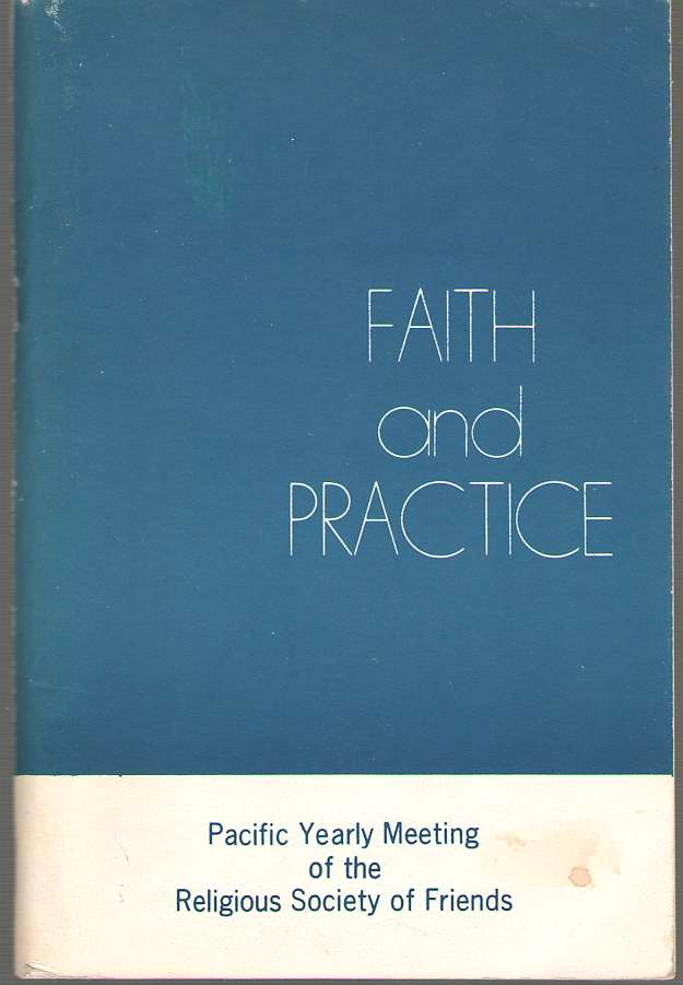 Faith and Practice - 1973 Pacific Yearly Meeting of the Religious Society of Friends, Various,