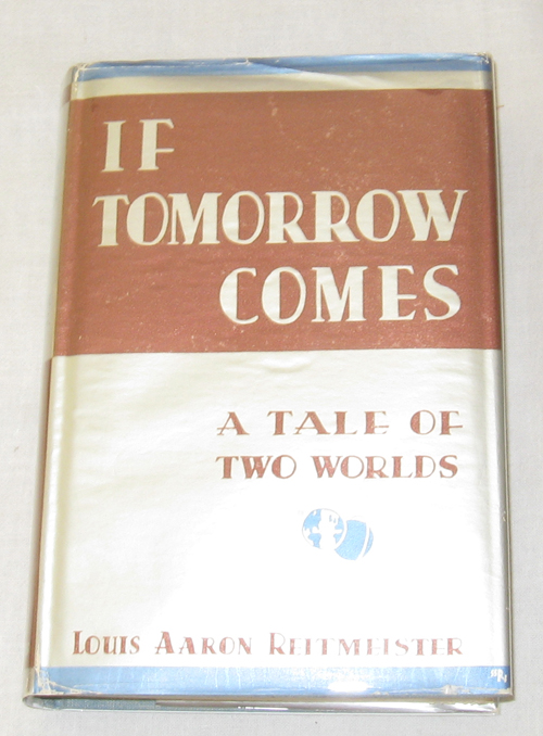 If Tomorrow Comes  A Tale Of Two Worlds, Reitmeister, Louis Aaron