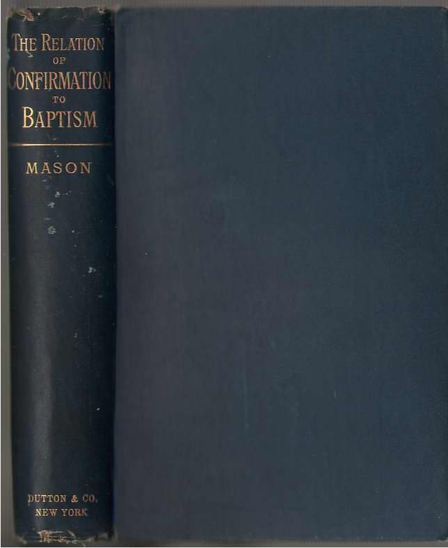 Relation Of Confirmation To Baptism, As Taught In Holy Scripture And The Fathers