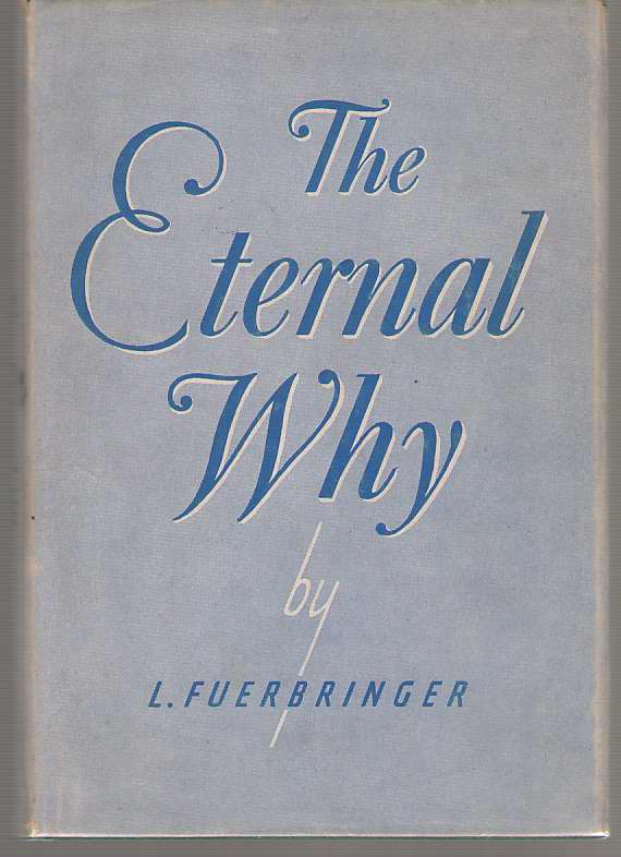 The Eternal Why The Prophet Habakkuk Answers a Time-Less Question, Fuerbringer, Ludwig