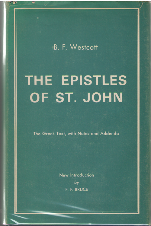 Image for The Epistles Of St. John The Greek Text with Notes and Addenda