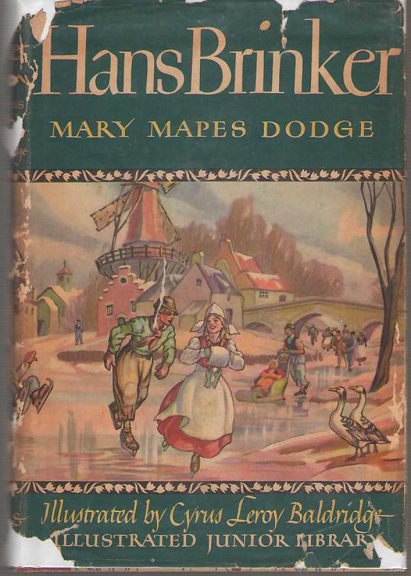 Hans Brinker Of The Silver Skates A Story of Life in Holland, Dodge, Mary Mapes