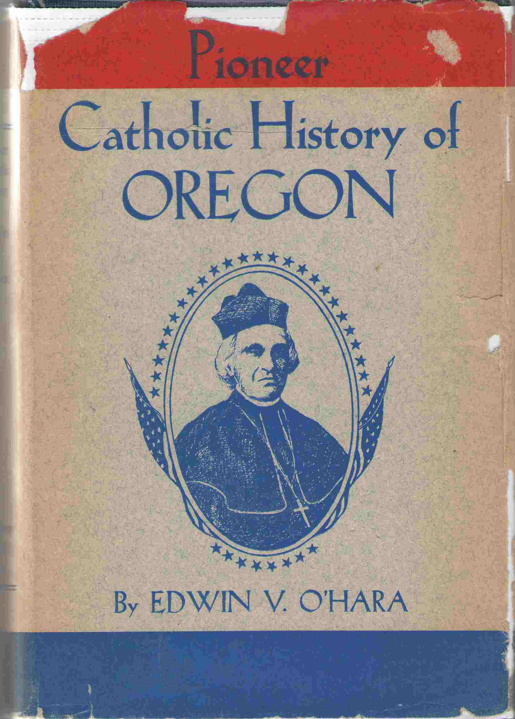 Pioneer Catholic History Of Oregon, O'Hara, Edwin V