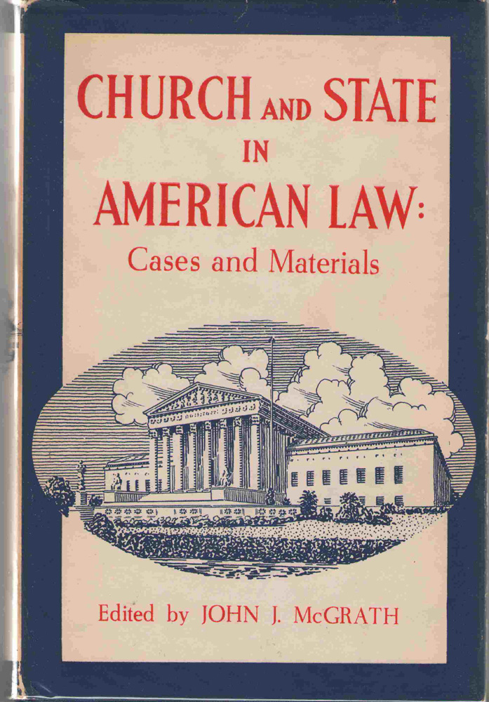 Church And State In American Law  Cases and materials, McGrath, John Joseph
