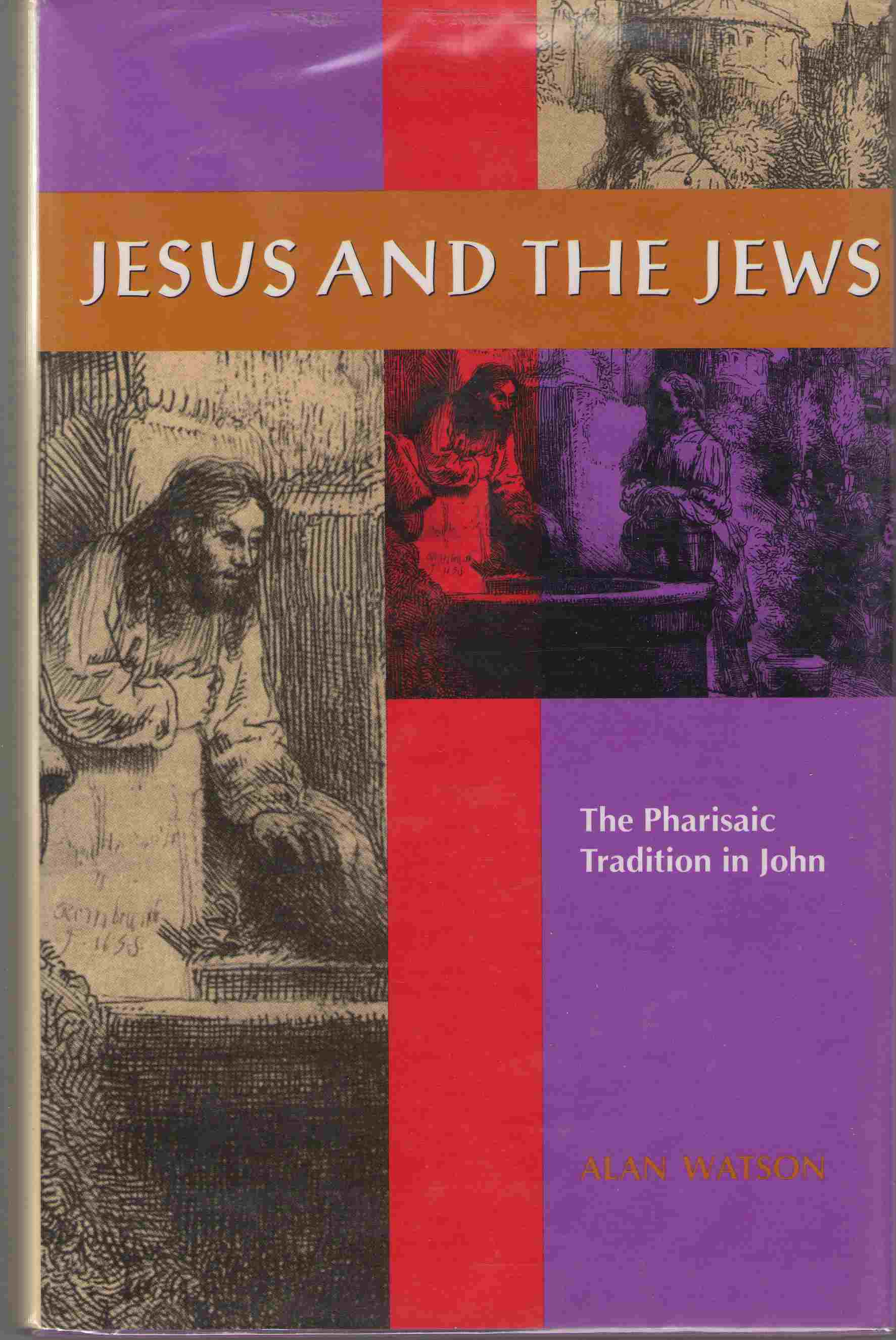 Image for Jesus and the Jews  The Pharisaic Tradition in John