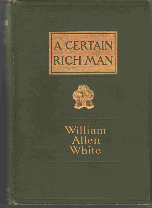 A Certain Rich Man, White, William Allen
