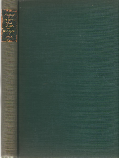 Presses Of Northern California And Their Books, 1900-1933, Barr, Louise Farrow