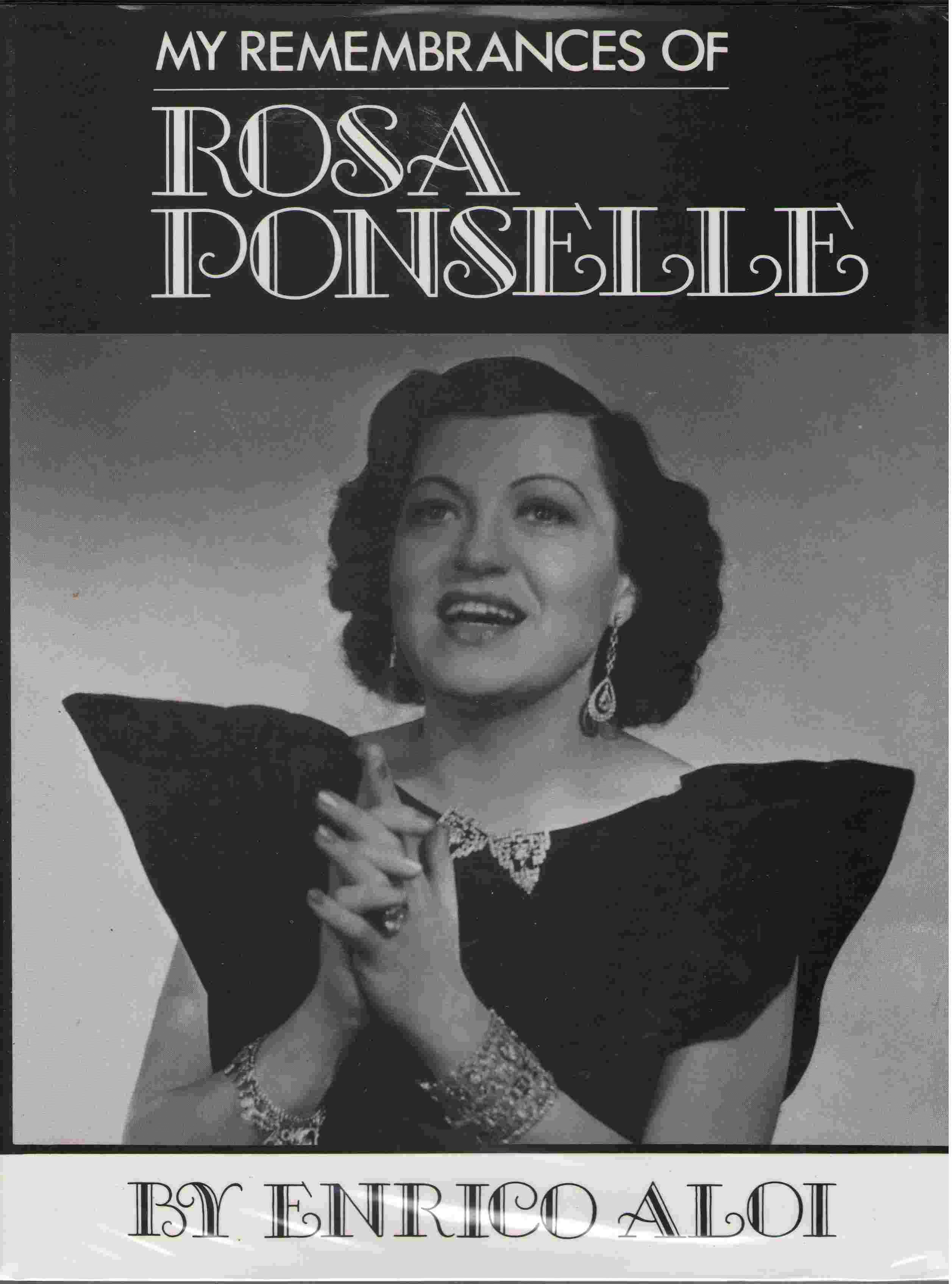 My Remembrances of Rosa Ponselle, Aloi, Enrico