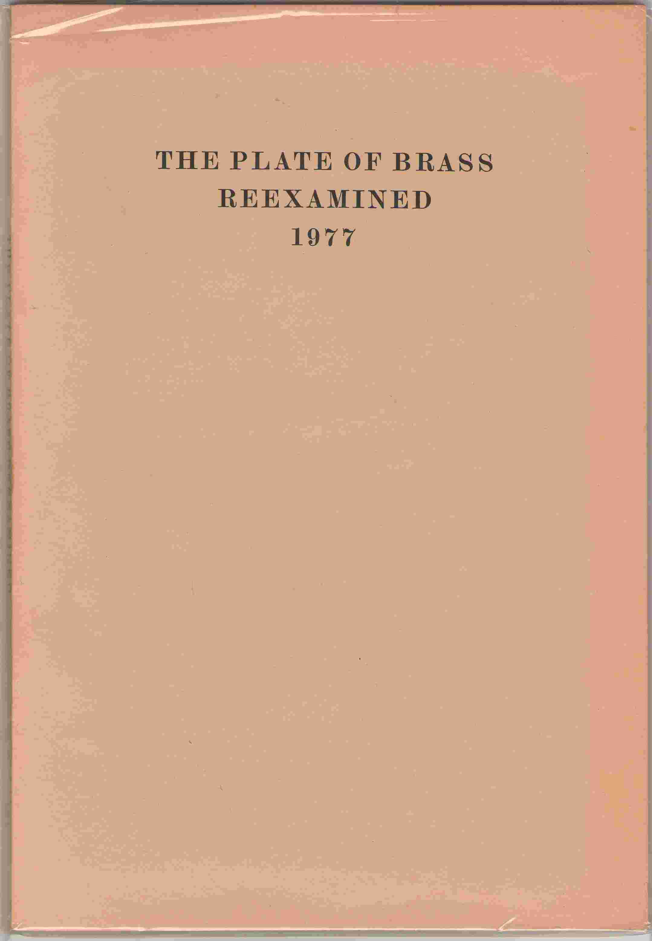 The Plate Of Brass Reexamined 1977 A Report Issued by the Bancroft Library, University of California, Berkeley, Bancroft Library