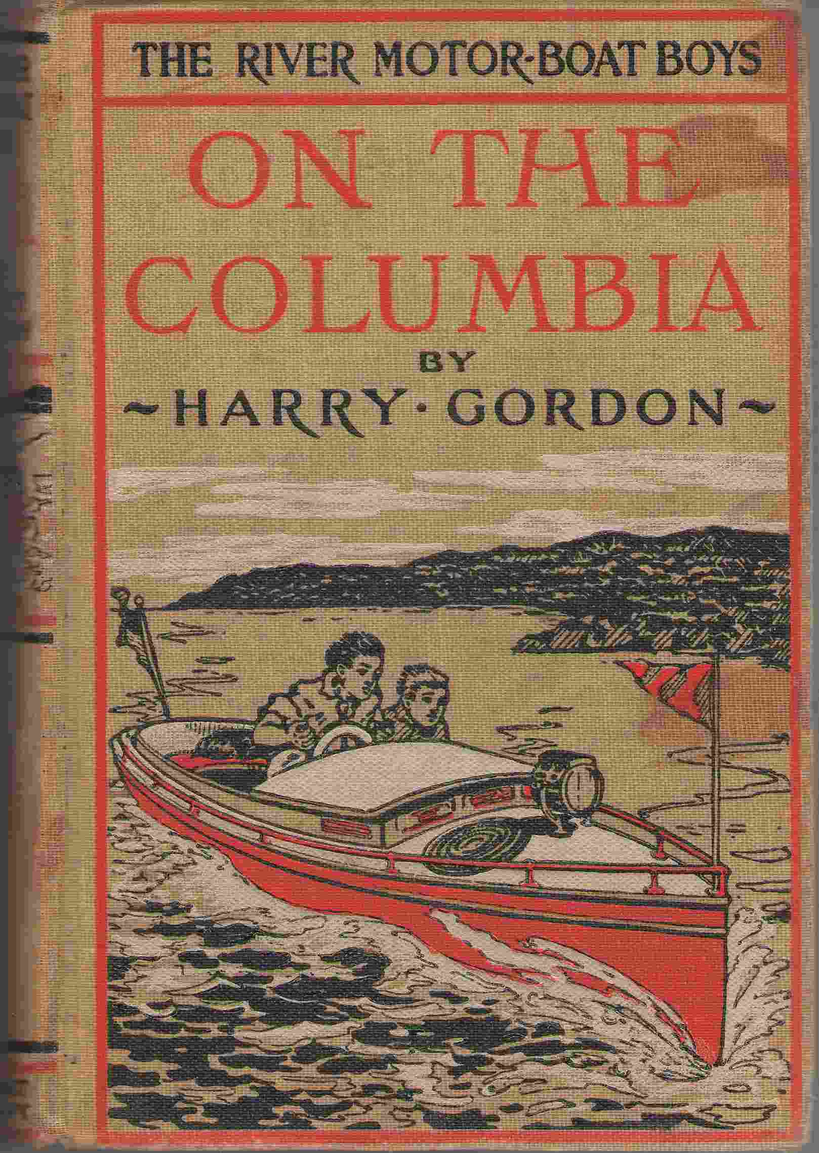 The River Motor Boat Boys On The Columbia , Or, the Confession of a Photograph, Gordon, Harry