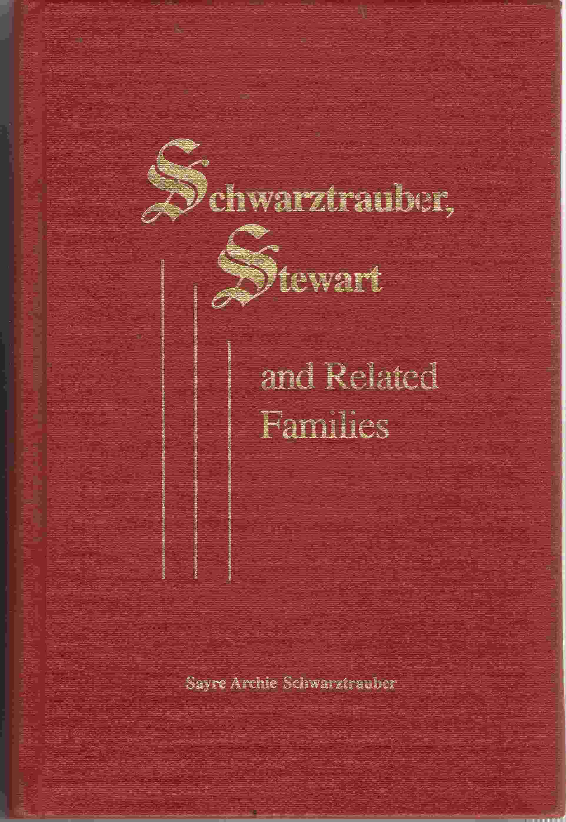 Schwarztrauber, Stewart, and Related Families, Schwarztrauber, Sayre Archie