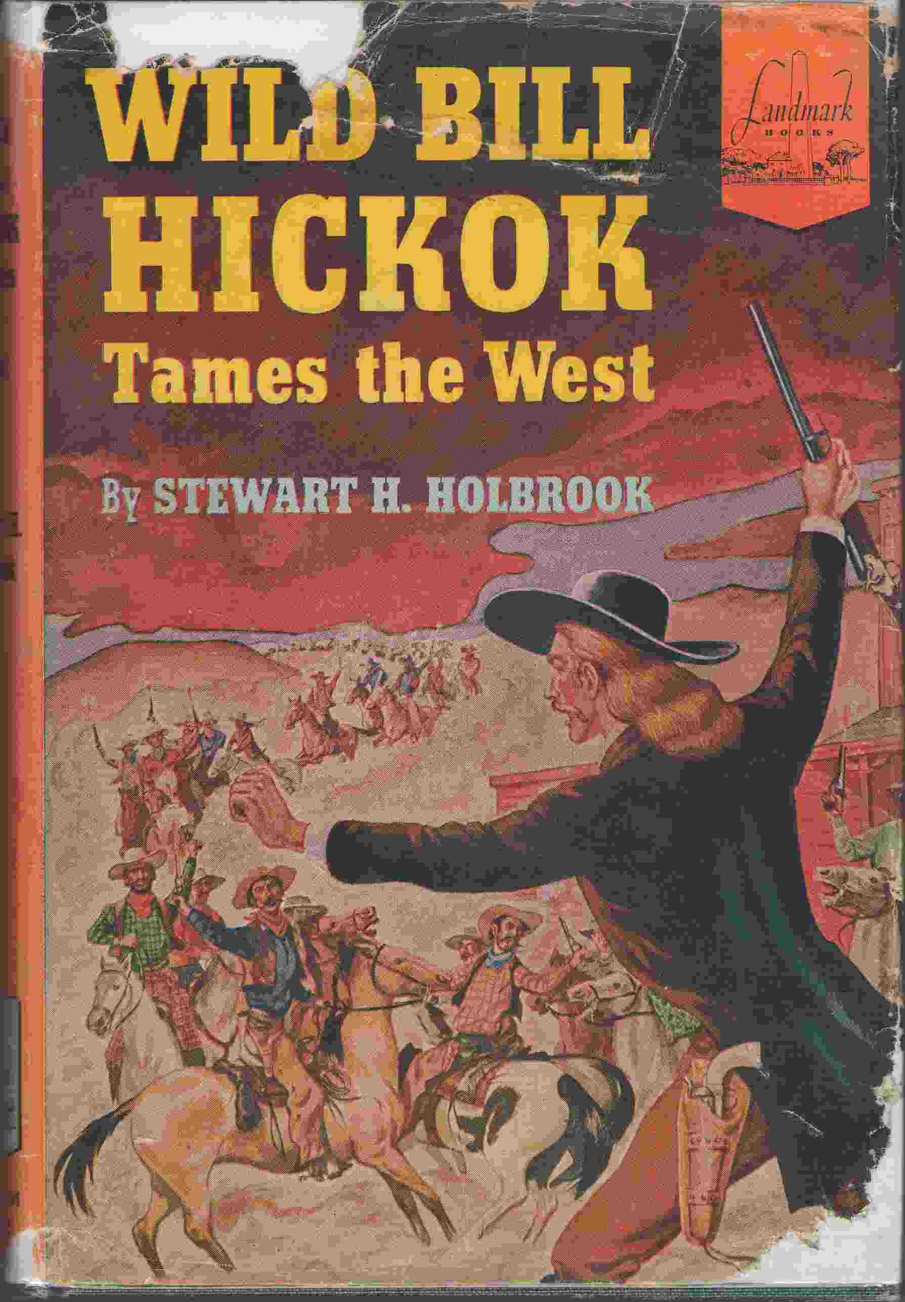 Wild Bill Hickok Tames The West, Holbrook, Stewart H.