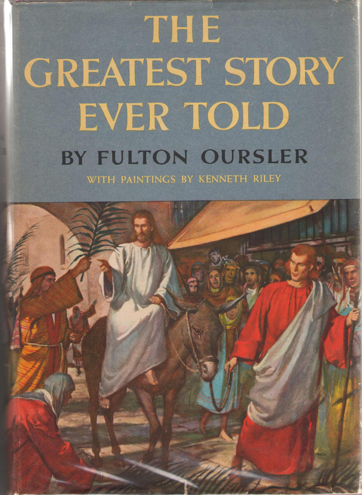 The Greatest Story Ever Told, Oursler, Fulton & Kenneth Riley (Illustrator)