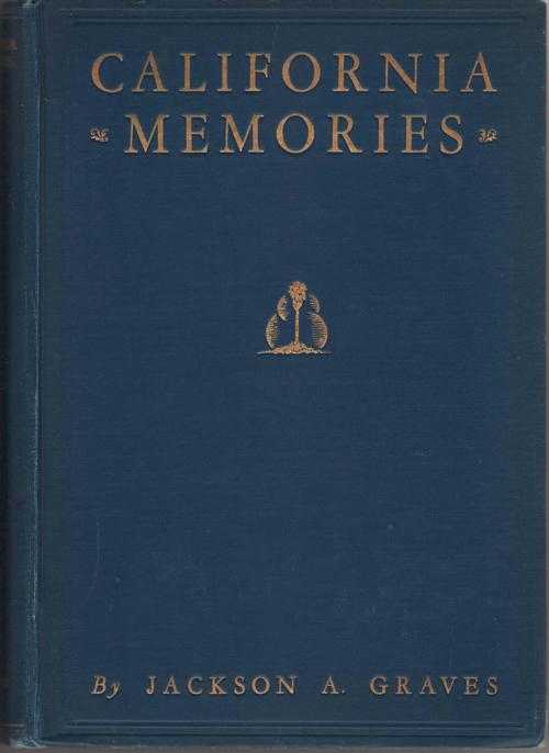 California Memories 1857-1903, Graves, Jackson A.