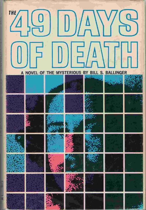 The 49 Days Of Death, Ballinger, Bill S.