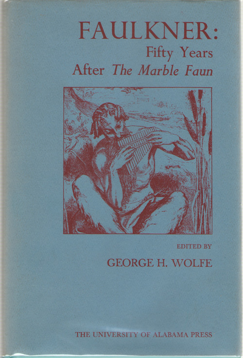 "Faulkner  Fifty Years After ""The Marble Faun"", Wolfe, George H."