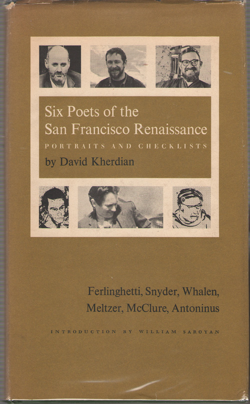 Six Poets Of The San Francisco Renaissance-portraits And Checklists [ferlinghetti, Snyder, Whalen, Meltzer, Mcclure, Antoninus], Kherdian, David