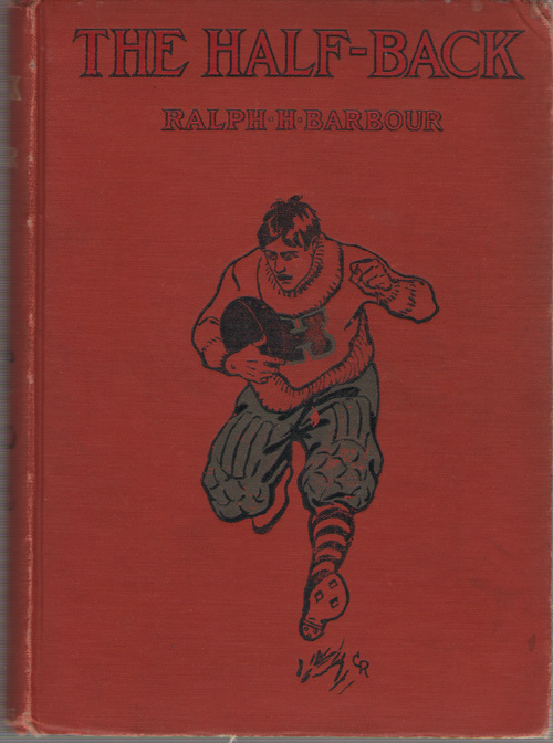 Half-back A Story of School, Fooball, and Golf, Barbour, Ralph Henry