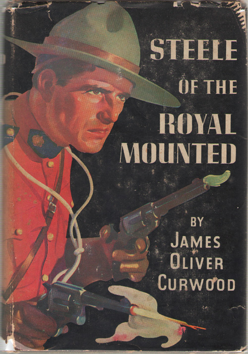 Steele Of The Royal Mounted, Curwood, James Oliver