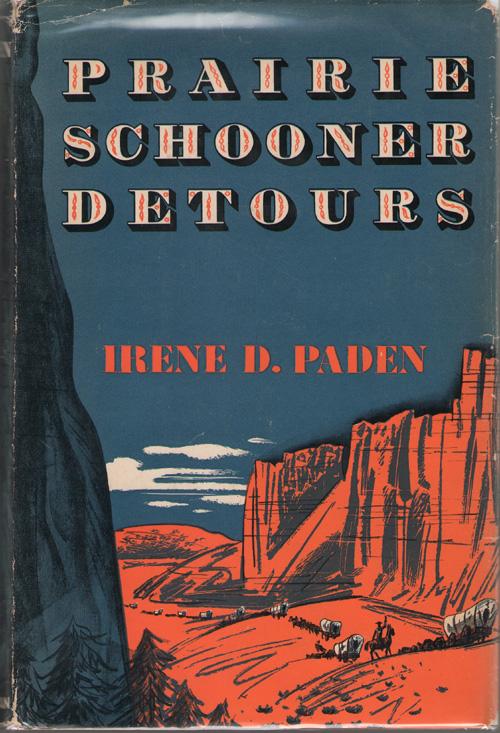 Prairie Schooner Detours, Paden, Irene Dakin