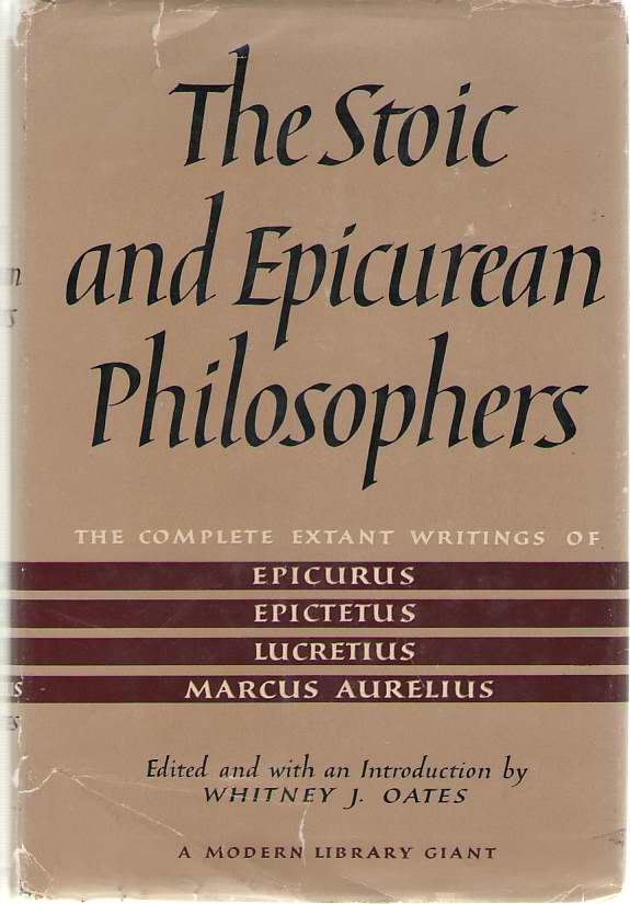 The Stoic and Epicurean Philosophers., Oates, Whitney (editor)