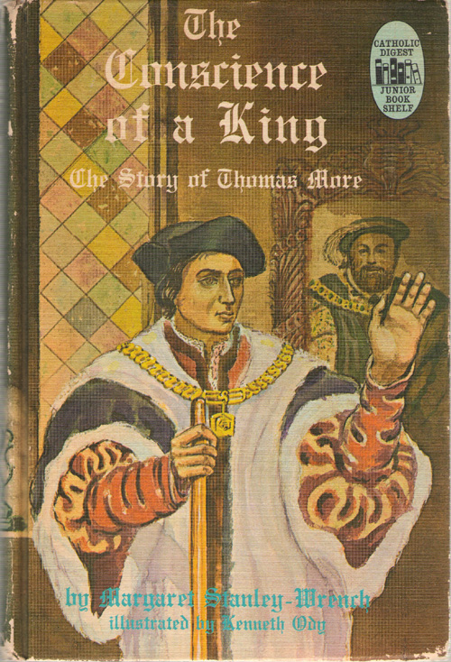 The Conscience Of A King The Story of Thomas More, Stanley-Wrench, Margaret