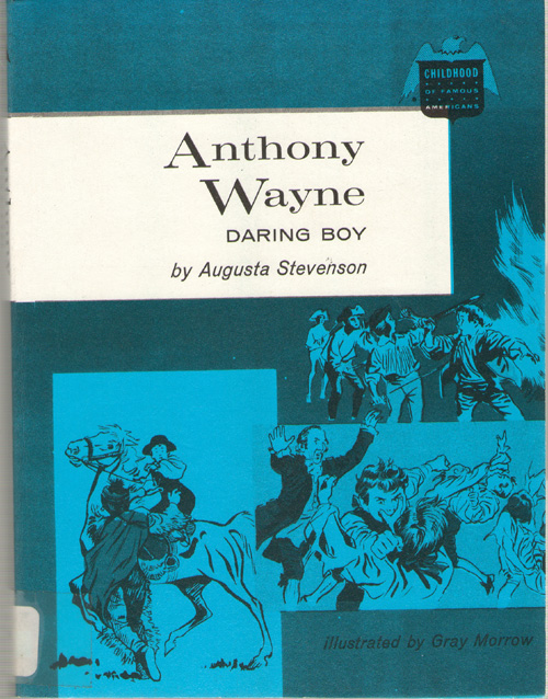 Anthony Wayne Daring Boy, Stevenson, August; Morrow, Gray (Illustrator)