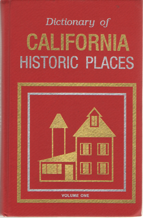 Dictionary Of California Historic Places - Volume One Alameda County - Nevada County, Owen, Lorrie K. (editor)