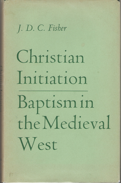 Image for Christian Initiation  Baptism in the Medieval West