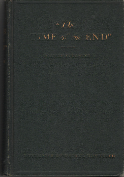 The Time Of The End Daniel Identifies Latter Day Temples and Jesus As the Christ, the Voice of God, Darter, Francis M.