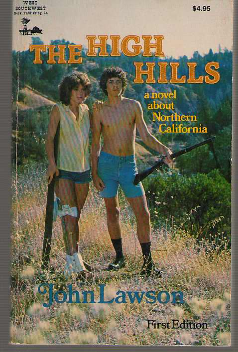 High Hills A Novel about Northern California, Lawson, John
