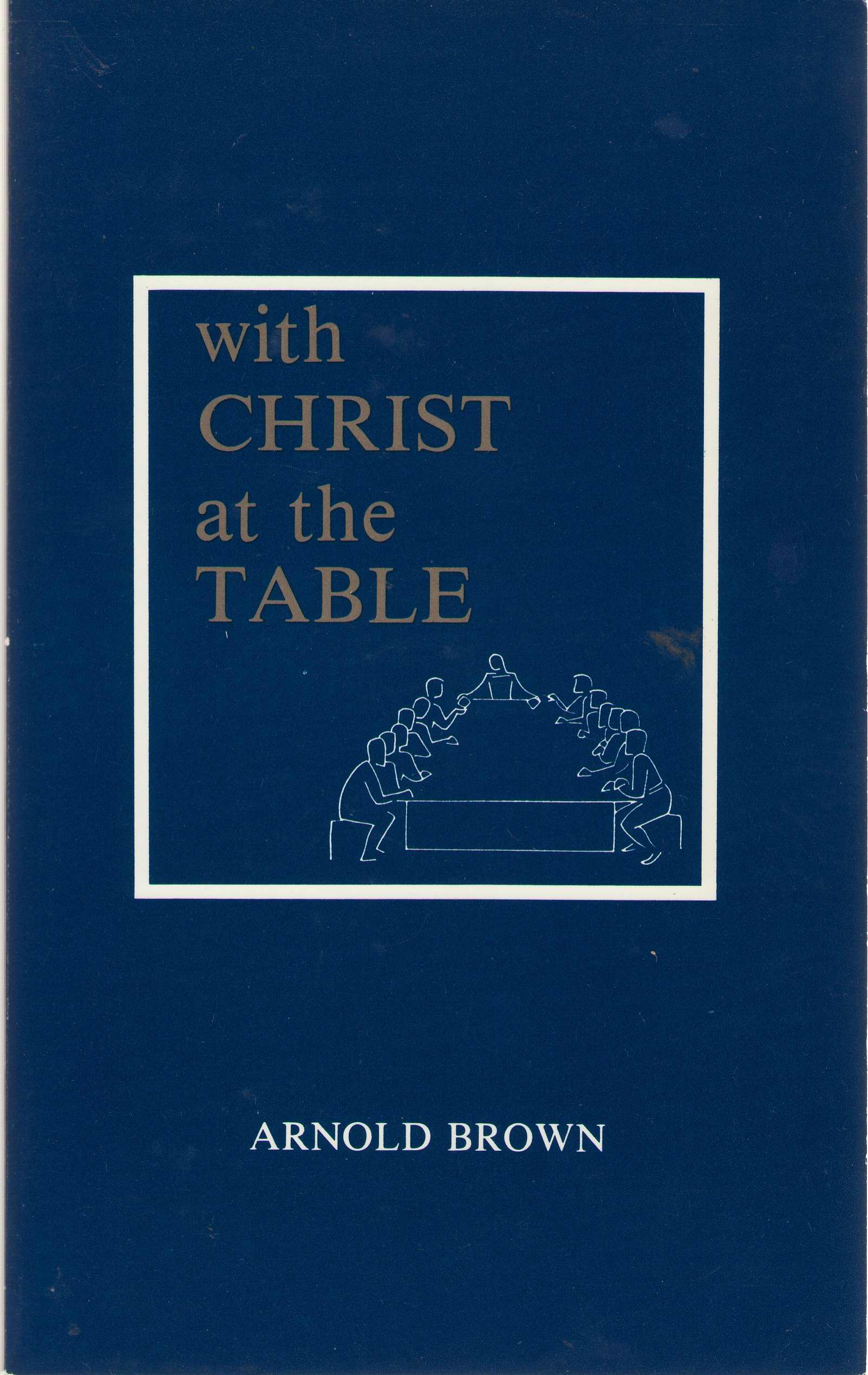 With Christ At The Table, Brown, Arnold
