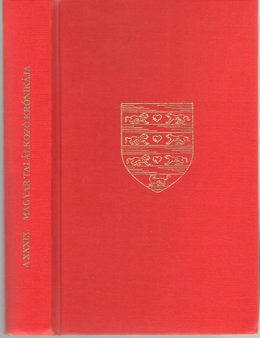A Xxxix. Magyar Talalkozo Kronikaja Az Arpad Akademia Xxxiv. Evkonyve (proceedings Of The Xxxixth Annual Of Hungarian Scientific, Literary, And Artistic Association, Nadas, Gyula (editor)