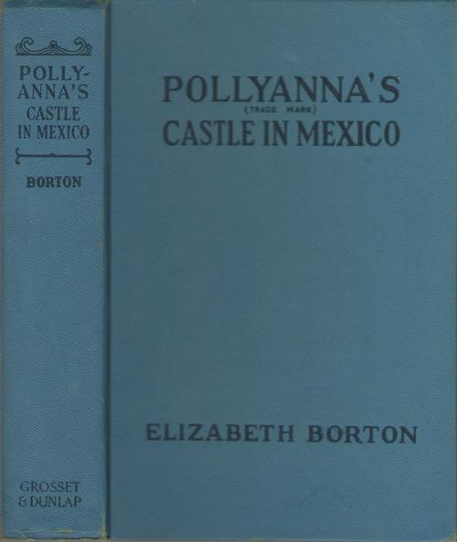 Pollyanna's Castle In Mexico, Borton, Elizabeth