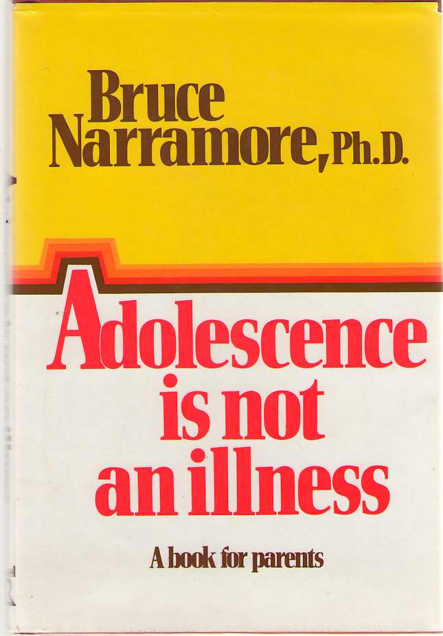 Adolescence Is Not An Illness, Narramore, Bruce