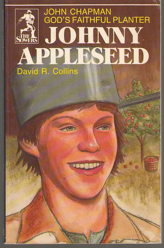 Johnny Appleseed John Chapman, God's Faithful Planter, Collins, David R.