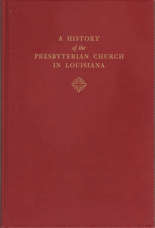 A History Of The Presbyterian Church In Louisiana, St. Amant, Penrose