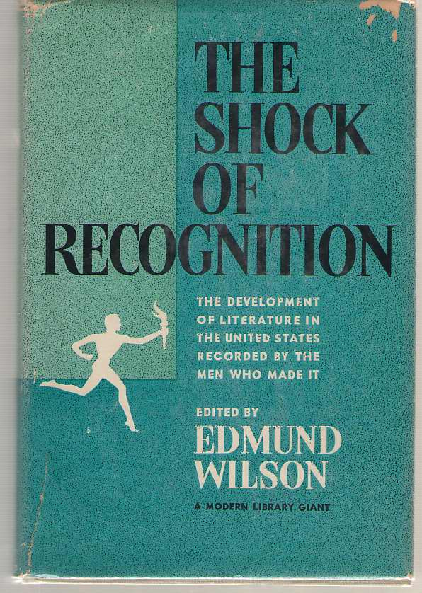 The Shock Of Recognition The Development of Literature in the United States Recorded by the Men Who Made It, Wilson, Edmund (editor)