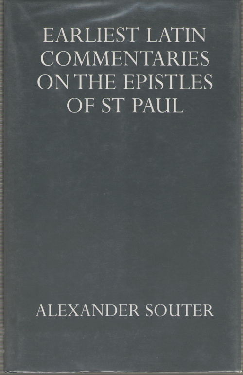 Earliest Latin Commentaries On the Epistles of St Paul, Souter, Alexander