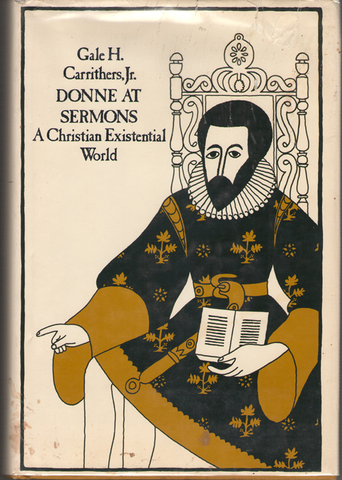 Donne at Sermons  A Christian Existential World, Carrithers, Gale H.