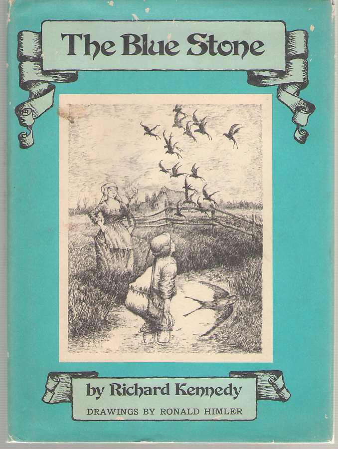 The Blue Stone, Kennedy, Richard & Ronald Himler (Illustrator)