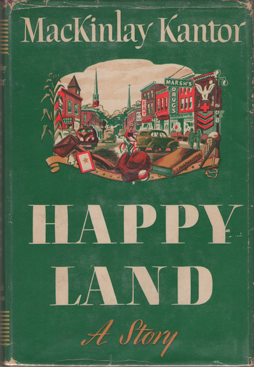 Happy Land  A Story, Kantor, Mackinlay