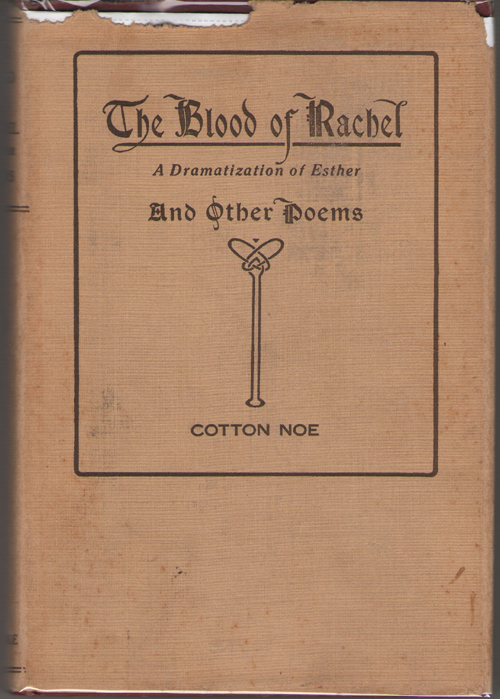 The Blood Of Rachel  A Dramatization of Esther and Other Poems, Noe, Cotton